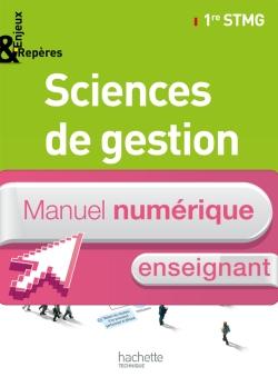 Enjeux et Repères Sciences de gestion 1re STMG - Manuel numérique enseignant simple - Ed. 2012