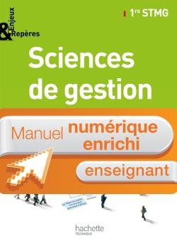 Enjeux et Repères Sciences de gestion 1re STMG - Manuel numérique enseignant enrichi - Ed. 2012