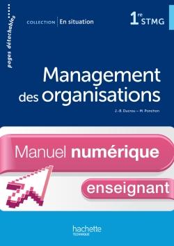 En situation Management des organisations 1re STMG - Manuel numérique enseignant simple - Ed. 2012