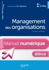 En situation Management des organisations 1re STMG - Manuel numérique élève - Ed. 2012