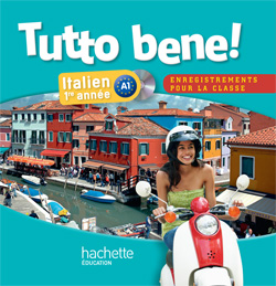 Tutto bene! 1re année - Italien - CD Audio Classe - Edition 2013