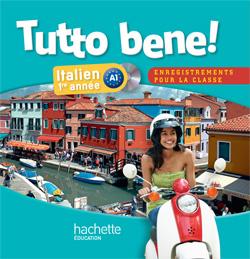 Tutto bene! 1re année - Italien - CD Audio Classe - Edition 2013