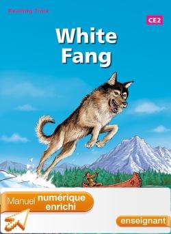 Reading Time White Fang CE2 - Manuel numérique enrichi enseignant - Edition 2013