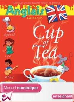 Cup of Tea Anglais CP - Manuel numérique simple enseignant - Edition 2013