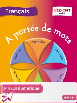 A portée de mots - Français CE2-CM1 - Manuel numérique simple version élève - Ed. 2013