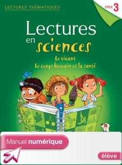 Lectures thématiques Sciences Cycle 3 Vivant, corps humain et santé - Manuel num simple élève - 2013
