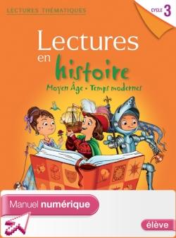 Lectures thématiques Histoire Cycle 3 Moyen Âge, Temps modernes - Manuel num simple élève - 2013
