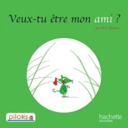 Lecture CP - Collection Pilotis - Album 3 Veux-tu être mon ami ? - Edition 2013