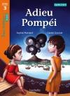 Adieu Pompéi Niveau 3 - Tous lecteurs ! Roman - Livre élève - Ed. 2013