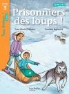 Prisonniers des loups ! Niveau 3 - Tous lecteurs ! Romans - Livre élève - Ed. 2014