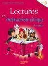 Lectures thématiques Cycle 3 - Instruction civique et morale - Elève - Ed. 2014