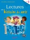Lectures thématiques Cycle 3 - Histoire des Arts - Elève - Ed. 2014