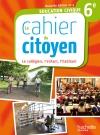 Le cahier du citoyen 6e - édition 2013