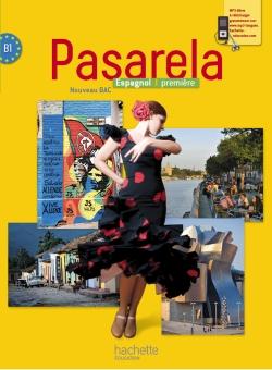 Pasarela Première - Espagnol - Livre élève Grand format - Edition 2013