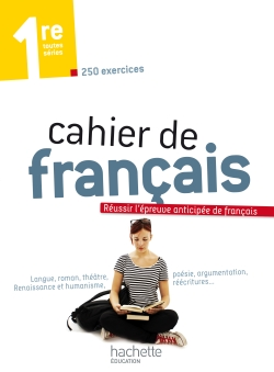 Cahier de français 1re - édition 2013