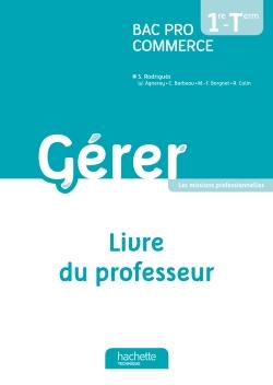 Gérer 1re et Terminale Bac Pro Commerce - Livre du professeur - Ed. 2013