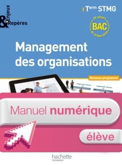 Enjeux et Repères Management des organisations Term. STMG - Manuel numérique élève simple - Ed. 2013