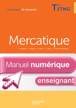 En Situation Mercatique Term. STMG - Manuel numérique enseignant simple - Ed. 2013