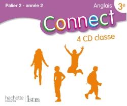 Connect 3e (Palier 2 - Année 2) - Anglais - 4 CD audio classe - Edition 2009