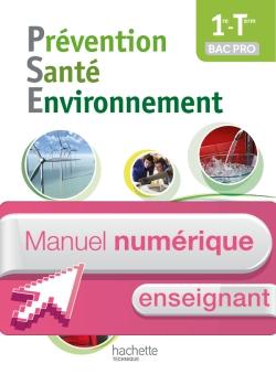 Prévention Santé Environnement 1re-Terminale Bac pro - Manuel numérique enseignant simple - Ed. 2014