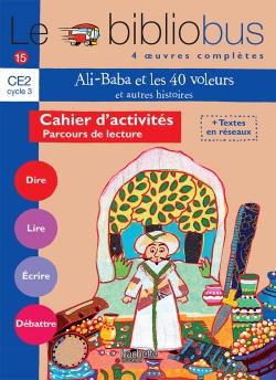 Le Bibliobus nº 15 CE2 - Ali Baba et les 40 voleurs - Cahier d'activités - Ed.2006