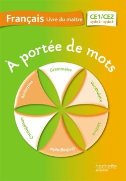 A portée de mots - Français CE1-CE2 - Guide pédagogique - Ed. 2014