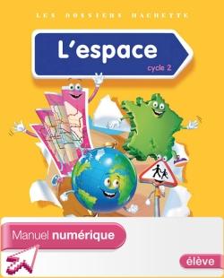 Les Dossiers Hachette Découverte du monde Cycle 2 - L'espace - Manuel num simple élève - Ed 2014