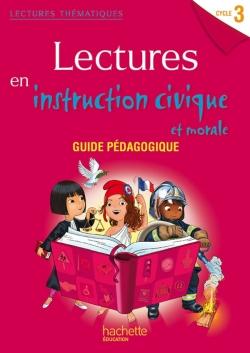 Lectures thématiques Cycle 3 - Instruction civique et morale - Guide pédagogique - Ed. 2014