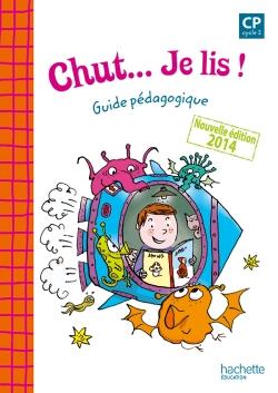 Chut... Je lis ! - Méthode de lecture CP - Guide pédagogique - Ed. 2014