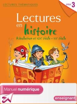 Lectures thématiques Cycle 3 - Histoire XIXe-XXe siècles - Manuel numérique simple enseignant Ed2014