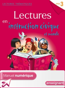 Lectures thématiques Cycle 3 - Instruction civique et morale - Manuel num simple enseignant Ed. 2014