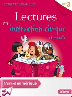 Lectures thématiques Cycle 3 - Instruction civique et morale - Manuel numérique simple élève Ed 2014