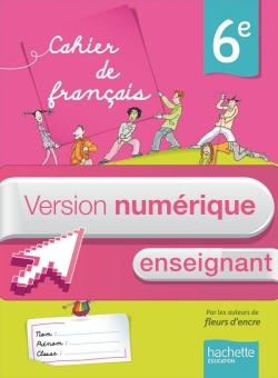 Version numérique enseignant Cahier de français 6e - édition 2013