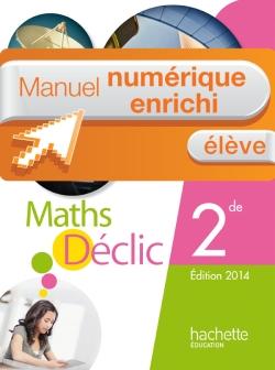 Manuel numérique Déclic mathématiques 2de - Licence élève - Edition 2014