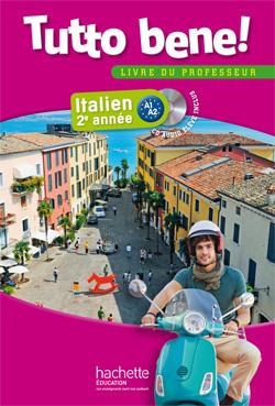 Tutto bene! 2e année - Italien - Livre du professeur - Edition 2014