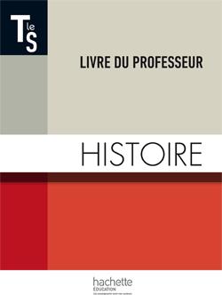 Histoire Terminale S Livre du professeur - Edition 2014