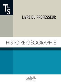 Histoire-Géographie Terminale S - Livre du professeur - Edition 2014