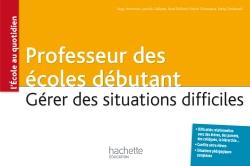 Professeur des écoles débutant - Gérer des situations difficiles