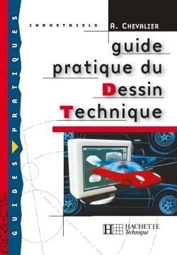 Guide pratique du dessin technique - Livre élève - Ed.2001