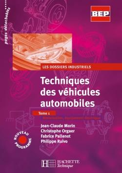 Techniques des véhicules automobiles Tome 1, 2de et Term. BEP - Livre élève - Ed.2004