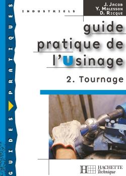 Guide pratique de l'usinage, 2 Tournage - Livre élève - Ed.2006