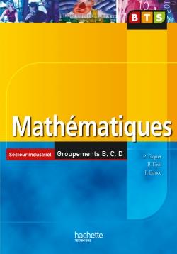 Mathématiques, BTS Industriels Groupements B, C, D, Livre de l'élève, éd. 2006