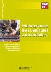Maintenance des véhicules automobiles Bac Pro - Livre élève - Éd.2008