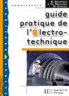 Guide pratique de l'électrotechnique - Livre élève - Ed.2008