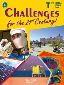 Challenges for the 21st Century ! Term. STI2D-STD2A-STL - Livre élève - Ed. 2012