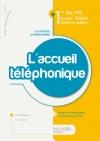 L'accueil téléphonique 1re Bac Pro ARCU - Livre élève - Ed.2010