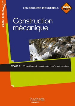 Construction mécanique 1re et Term. Bac Pro - Livre élève - Ed.2010