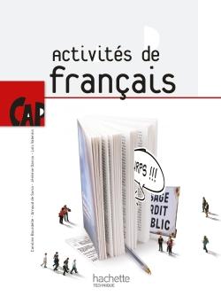Activités de Français CAP - Livre élève - Ed.2010