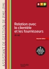 Relation avec la clientèle et les fournisseurs (A1, A2) BTS PME PMI - Livre de l'élève - Ed. 2013