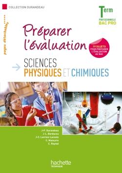 Sciences physiques et chimiques. Préparer l'évaluation Term. Bac Pro - Livre élève - Ed.2011